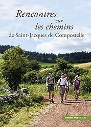 Rencontres sur les chemins de Saint-Jacques de Compostelle