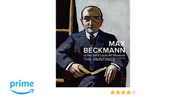 max beckmann at the saint louis art museum the paintings lynette