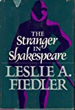 The Stranger in Shakespeare, Leslie A. Fiedler, 0812814541