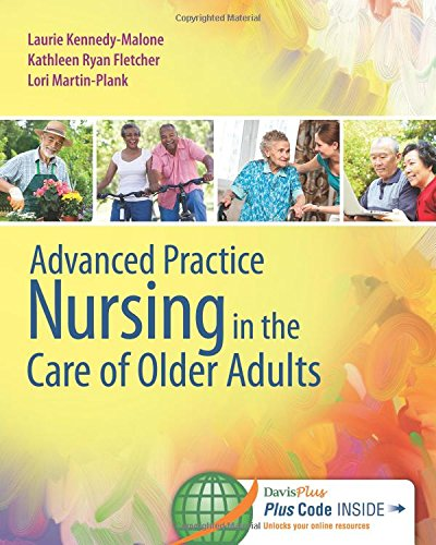 Advanced Practice Nursing in the Care of Older Adults by Kennedy Malone Laurie