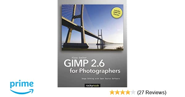 Gimp 26 for photographers image editing with open source software gimp 26 for photographers image editing with open source software klaus goelker 9781933952499 amazon books fandeluxe Image collections