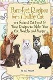 Purr-fect Recipes for a Healthy Cat: 101 Natural