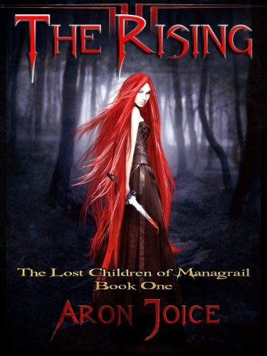 The Rising (The Lost Children of Managrail Book 1)