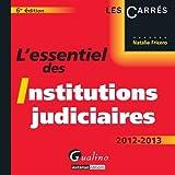 L'essentiel des Institutions judiciaires 2012-2013