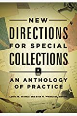 New Directions for Special Collections: An Anthology of Practice Kindle Edition