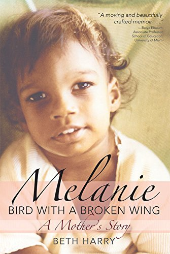 Melanie, Bird with a Broken Wing: A Mother's Story by Beth Harry Ph.D. (2010-03-11)
