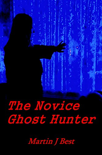 The Novice Ghost Hunter by Martin J. Best ebook deal