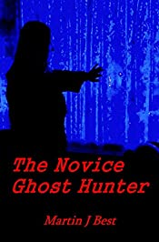The Novice Ghost Hunter