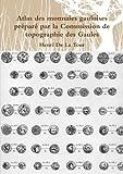 Atlas des monnaies gauloises préparé par la Commission de topographie des Gaules