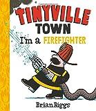 I'm a Firefighter (A Tinyville Town Book)