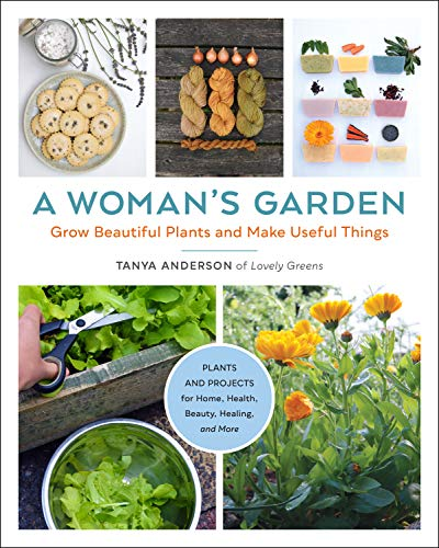 Book Cover: A Woman's Garden: Grow beautiful plants and make useful things