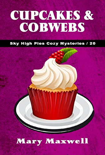 Cupcakes & Cobwebs (Sky High Pies Cozy Mysteries Book 20)