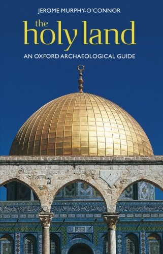 The Holy Land: An Oxford Archaeological Guide (Oxford Archaeological Guides) by imusti