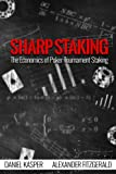 img - for Sharp Staking: The Economics of Poker Tournament Staking book / textbook / text book