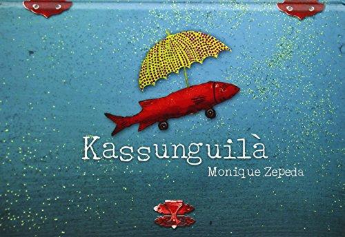 Kassunguila (Especiales de a la Orilla del Viento) (Spanish Edition) [Zepeda Monique] (Tapa Dura)