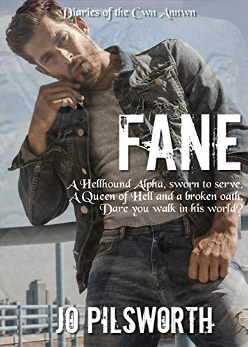 Fane: Journal of an Alpha Hellhound: paranormal romance with attitude (Diaries of the Cwn Annwn) by [Pilsworth, Jo]