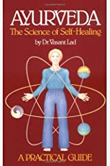 Ayurveda: The Science of Self Healing: A Practical Guide Paperback