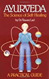 Ayurveda, the Science of Self-Healing, Vasant Lad, 0914955004