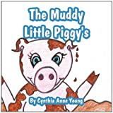 The Muddy Little Piggy's, Cynthia Anne Young, 1456080903