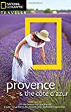 img - for National Geographic Traveler: Provence and the Cote d'Azur, 3rd Edition (National Geographic Traveler Provence & the Cote D'Azur) book / textbook / text book