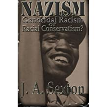 NAZISM: Genocidal Racism or Racial Conservatism?