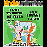 Italian children's books: I Love to Brush My Teeth - Amo lavarmi i denti (English Italian bilingual childrens books) ESL books: Libri per bambini, italian ... Bilingual Collection) (Italian Edition)