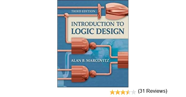 Introduction to logic design 3rd edition alan b marcovitz introduction to logic design 3rd edition alan b marcovitz 9780073191645 amazon books fandeluxe Choice Image