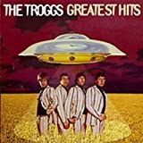 Greatest Hits -  The Troggs