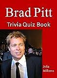 Brad Pitt Trivia Quiz Book