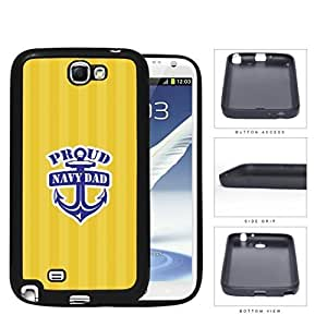 Proud Navy Dad with Blue Anchor and Yellow Stripes Background Samsung Galaxy Note II 2 N7100 Rubber Silicone TPU Cell Phone Case