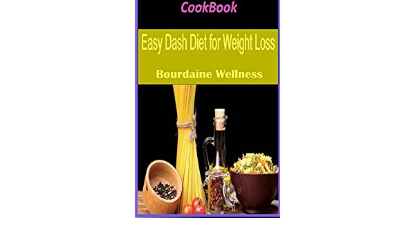 Weight Watchers Ultimate: Over 100 Weight Loss Recipes Easy Dash Diet for Weight Loss: Bourdaine Wellness: 9781530838745: Amazon.com: Books