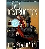 [ { EVE OF DESTRUCTION } ] by Stalbaum, C E (AUTHOR) Oct-05-2011 [ Paperback ]