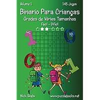 Binario Para Crianças Grades de Vários Tamanhos - Fácil Ao Difícil - Volume 1 - 145 Jogos