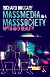 Mass Media in a Mass Society, Hoggart, Richard, 0826494056