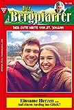 Der Bergpfarrer 168 - Heimatroman: Einsame Herzen ... (German Edition)
