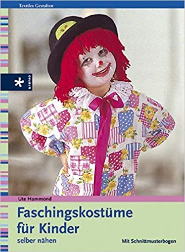 Faschingskostume Fur Kinder Selber Nahen Amazon De Ute Hammond