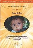 Homöopathischer Ratgeber Das Baby: Schnelle Hilfe bei diversen Problemen. Blähungen.Hautausschlag.Wundsein. Ölpackungen
