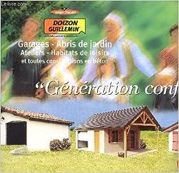 Amazon.fr   CATALOGUE DOIZON GUILLEMIN / GARAGES   ABRIS DE JARDIN    ATELIERS   HABITATS DE LOISIRS ET TOUTES CONSTRUCTIONS EN BETON.    COLLECTIF   Livres