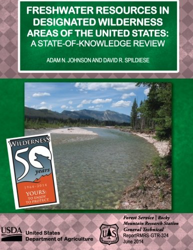 Read Online Freshwater Resources in Designated Wilderness Areas of the United States: A State-of-knowledge Review PDF