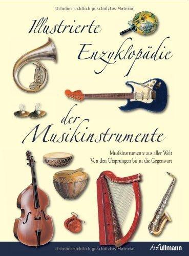Illustrierte Enzyklopädie der Musikinstrumente: Musikinstrumente aus aller Welt - Von den Ursprüngen bis in die Gegenwart von Anton Radewski (16. Juli 2012) Gebundene Ausgabe
