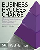 Business Process Change (The MK/OMG Press)