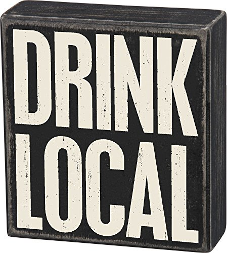 - Primitives by Kathy Classic Box Sign, Drink Local