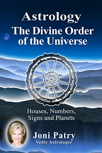 (Astrology - The Divine Order of the Universe: Houses, Numbers, Signs and)
