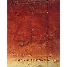 Marcia Myers Twenty Years: Paintings & Works on Paper 1982-2002