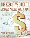 The Executive Guide to Business Process Management, Peter Plenkiewicz, 145020421X