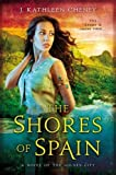 The Shores of Spain (A Novel of the Golden City)