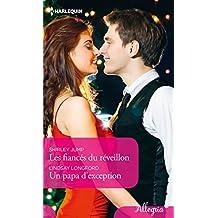Les fiancés du réveillon - Un papa d'exception (Allegria) (French Edition)