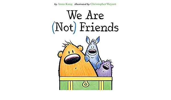 We Are Not Friends You Are Not Small Kindle Edition By Anna Kang