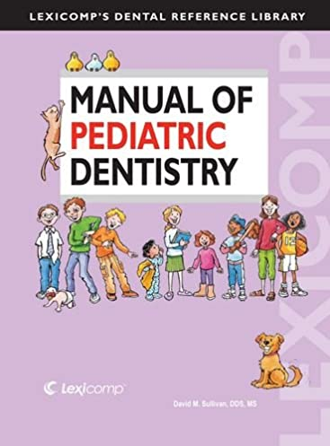 manual of pediatric dentistry lexicomp s dental reference library rh amazon com Pediatric Dentistry Cartoons Journal of Pediatric Dentistry