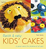 Quick and Easy Kids' Cakes, Sara Lewis, 0600615642